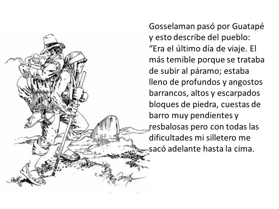 Gosselaman pasó por Guatapé y esto describe del pueblo: Era el último día de viaje.