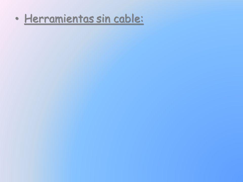 Herramientas sin cable: Herramientas sin cable: