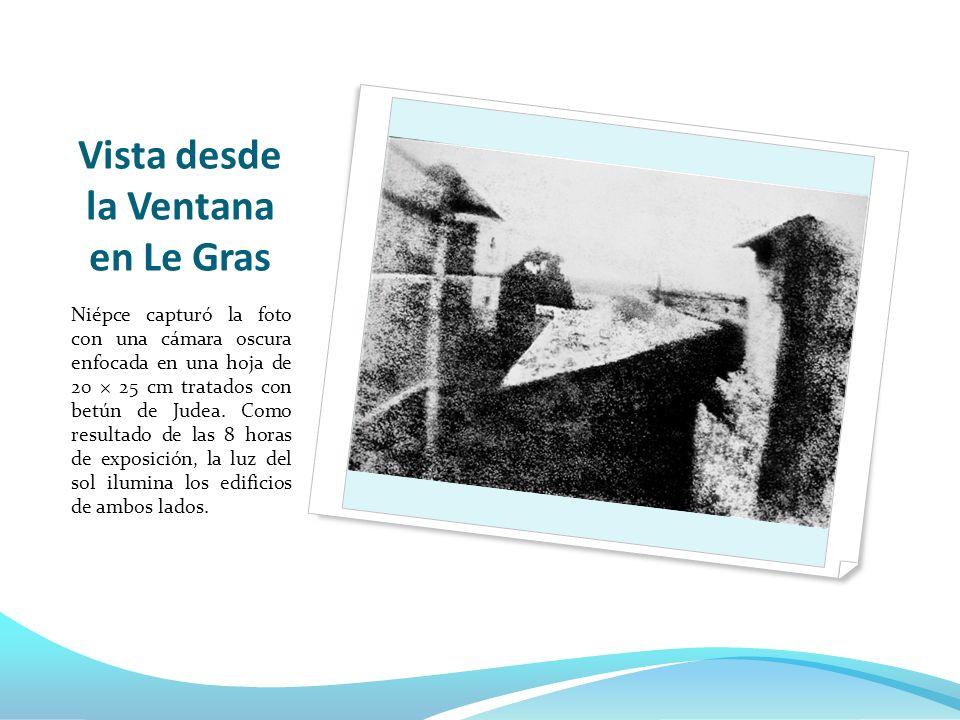 Vista desde la Ventana en Le Gras Niépce capturó la foto con una cámara oscura enfocada en una hoja de 20 × 25 cm tratados con betún de Judea. Como re