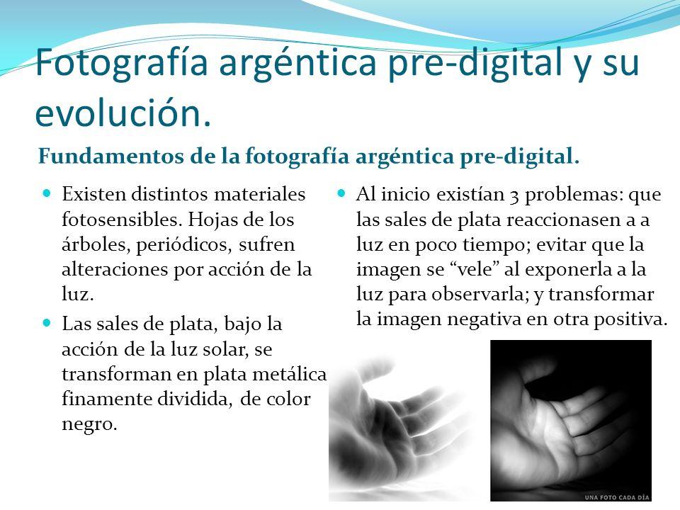 Fotografía argéntica pre-digital y su evolución. Fundamentos de la fotografía argéntica pre-digital. Existen distintos materiales fotosensibles. Hojas