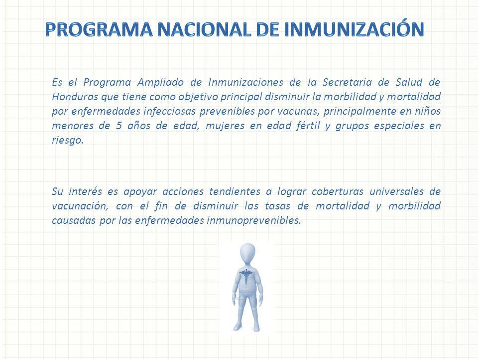 Es el Programa Ampliado de Inmunizaciones de la Secretaria de Salud de Honduras que tiene como objetivo principal disminuir la morbilidad y mortalidad