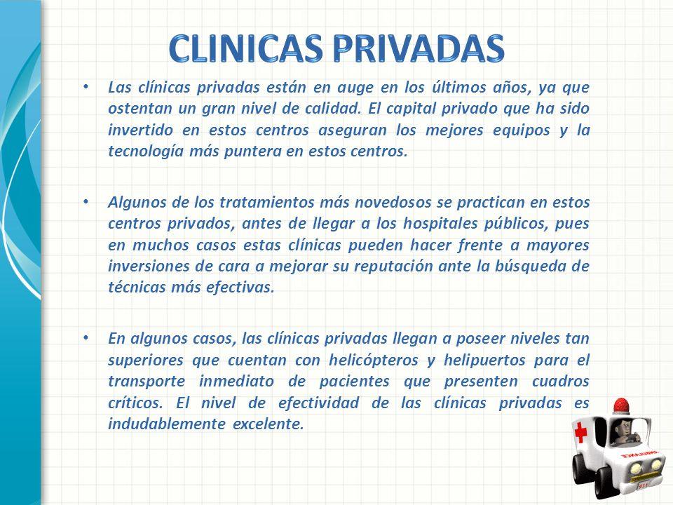 Las clínicas privadas están en auge en los últimos años, ya que ostentan un gran nivel de calidad. El capital privado que ha sido invertido en estos c