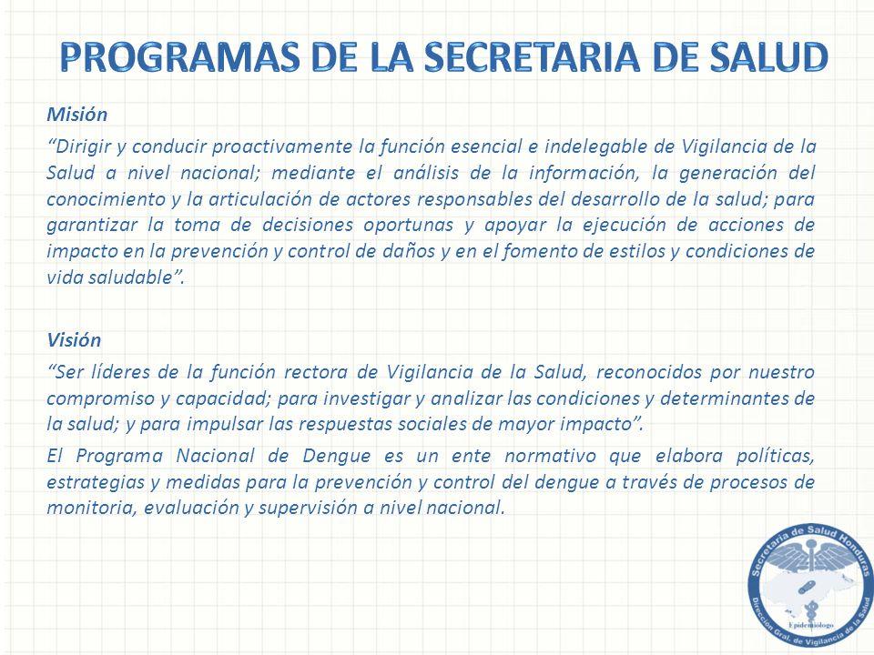 Misión Dirigir y conducir proactivamente la función esencial e indelegable de Vigilancia de la Salud a nivel nacional; mediante el análisis de la info