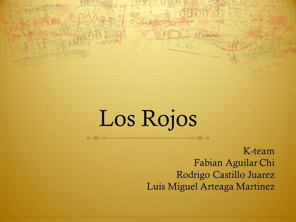 Los Rojos K-team Fabian Aguilar Chi Rodrigo Castillo Juarez Luis Miguel Arteaga Martinez