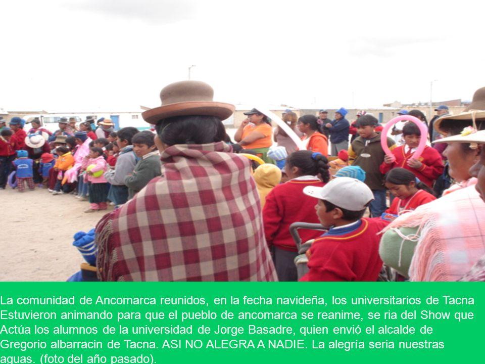 La comunidad de Ancomarca reunidos, en la fecha navideña, los universitarios de Tacna Estuvieron animando para que el pueblo de ancomarca se reanime,