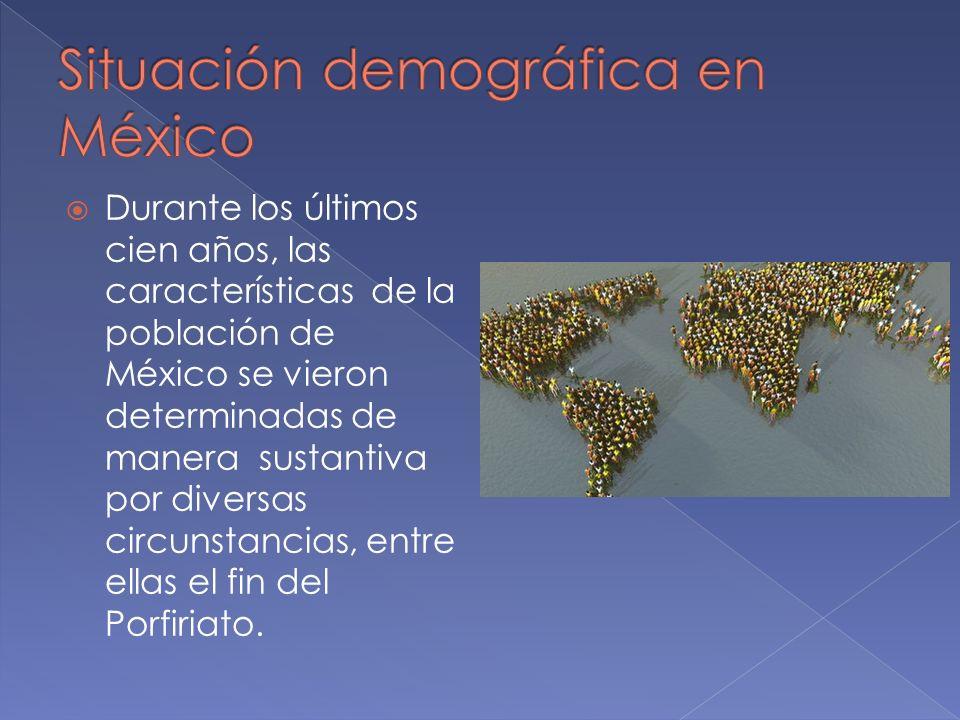 Durante los últimos cien años, las características de la población de México se vieron determinadas de manera sustantiva por diversas circunstancias,