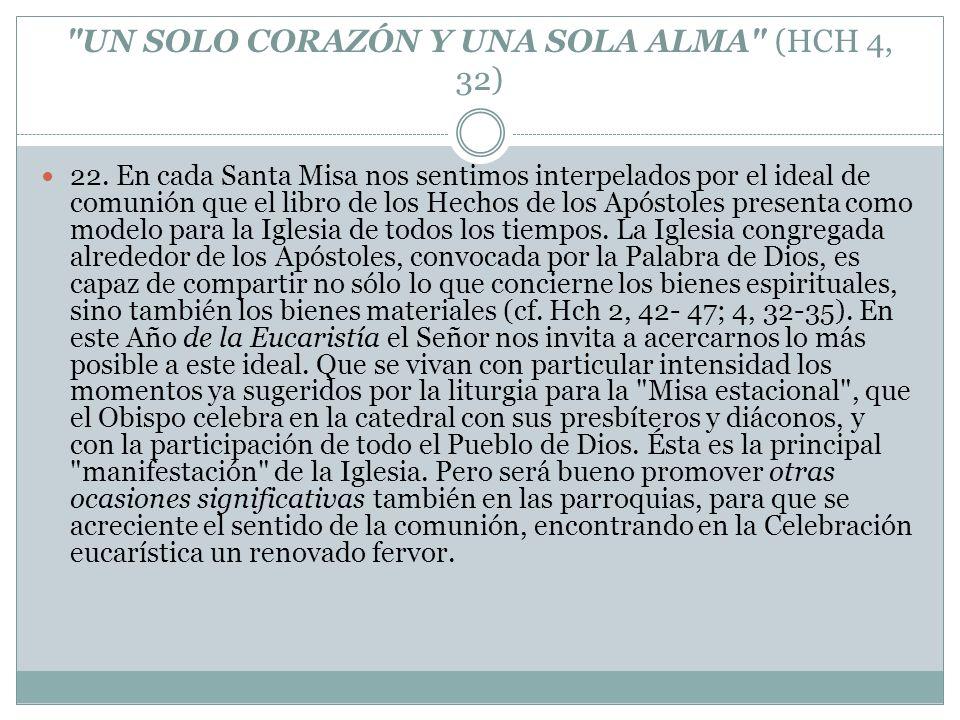 UN SOLO CORAZÓN Y UNA SOLA ALMA (HCH 4, 32) 22.