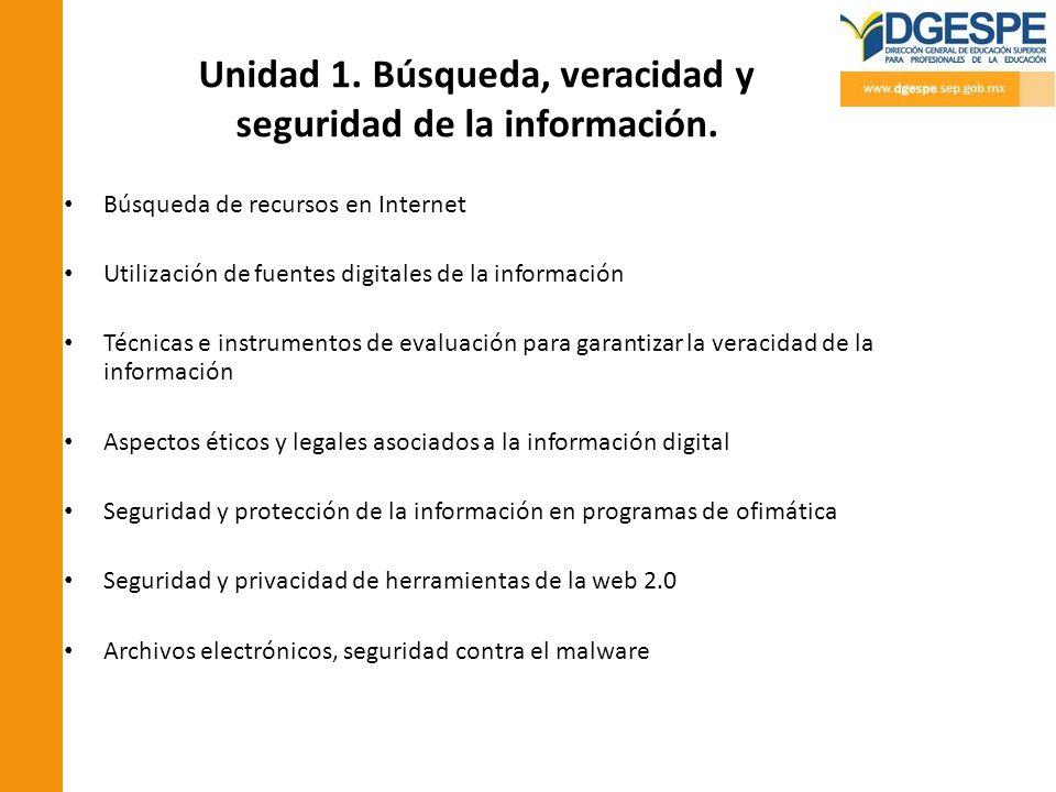 Unidad 1. Búsqueda, veracidad y seguridad de la información. Búsqueda de recursos en Internet Utilización de fuentes digitales de la información Técni