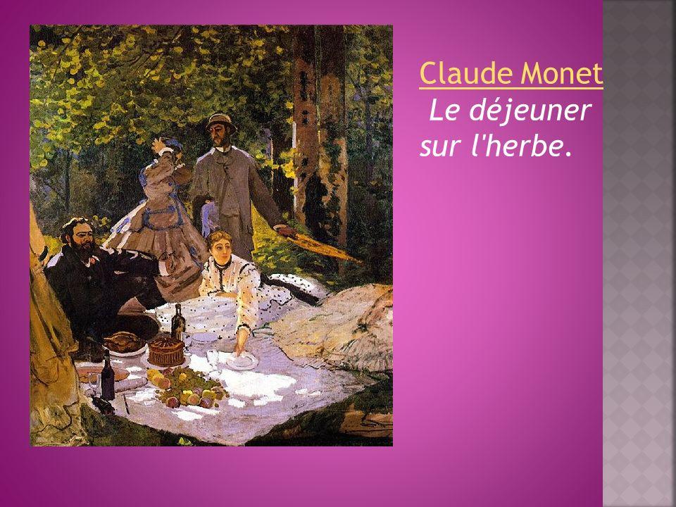 Claude Monet Le déjeuner sur l'herbe.