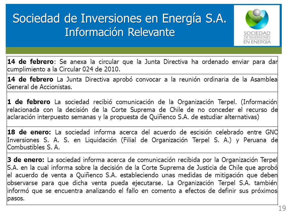 RESULTADOS FINANCIEROS SOCIEDAD DE INVERSIONES EN ENERGIA (SIE) Sociedad de Inversiones en Energía S.A. Información Relevante 19 14 de febrero: Se ane