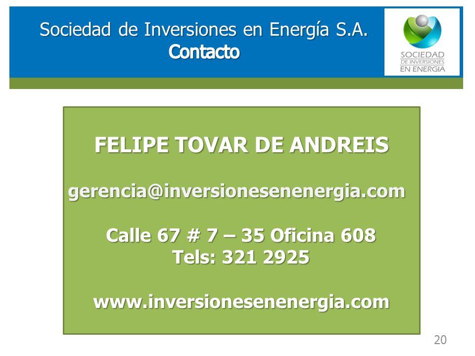 RESULTADOS FINANCIEROS SOCIEDAD DE INVERSIONES EN ENERGIA (SIE) FELIPE TOVAR DE ANDREIS gerencia@inversionesenenergia.com Calle 67 # 7 – 35 Oficina 608 Tels: 321 2925 www.inversionesenenergia.com 20