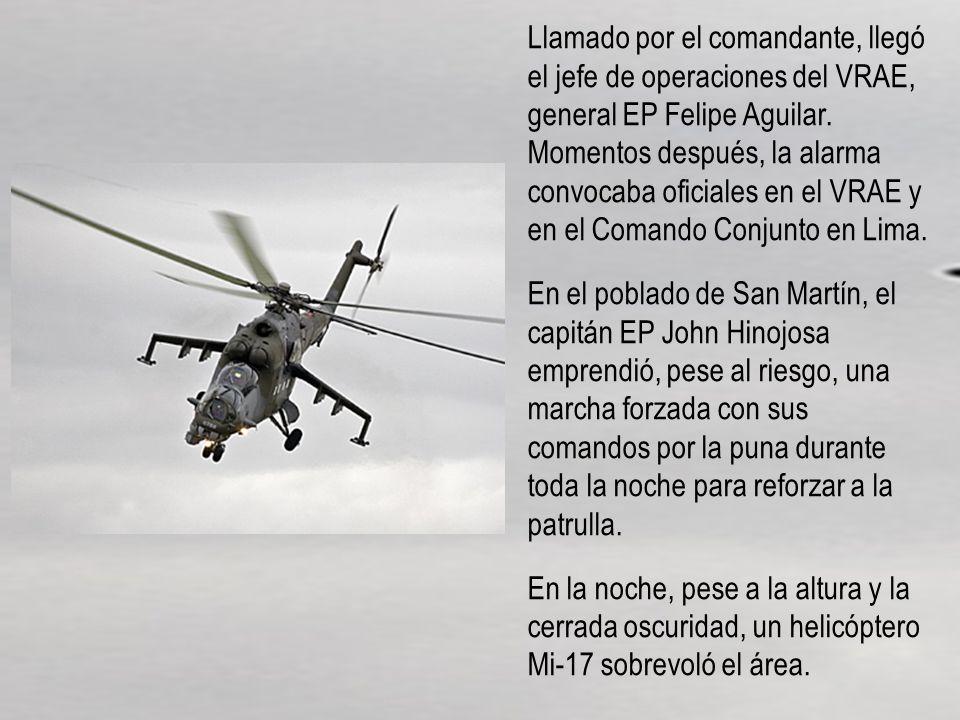 Llamado por el comandante, llegó el jefe de operaciones del VRAE, general EP Felipe Aguilar. Momentos después, la alarma convocaba oficiales en el VRA