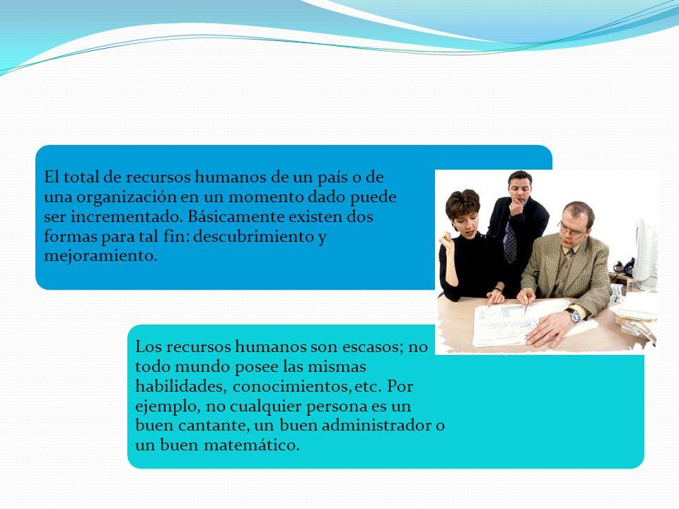 El total de recursos humanos de un país o de una organización en un momento dado puede ser incrementado.