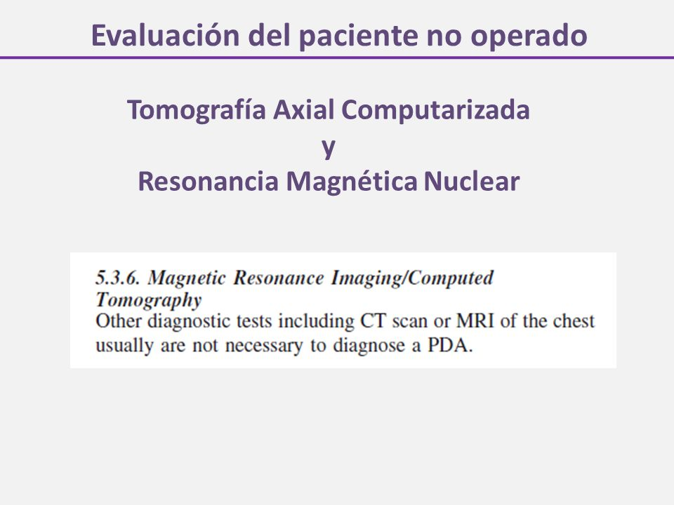 Evaluación del paciente no operado Tomografía Axial Computarizada y Resonancia Magnética Nuclear