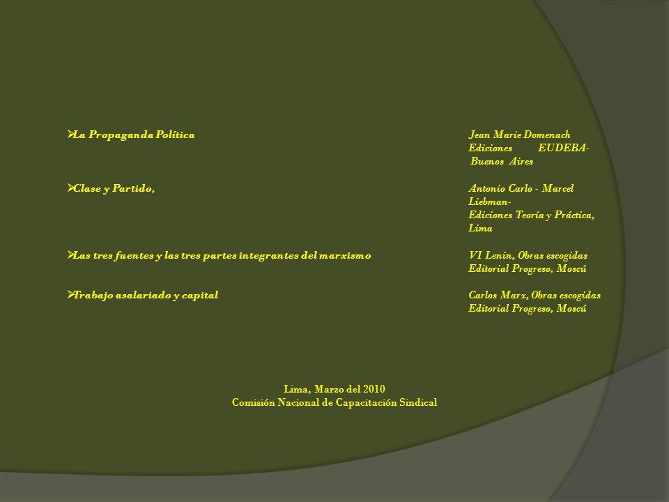 La Propaganda PolíticaJean Marie Domenach Ediciones EUDEBA- Buenos Aires Clase y Partido,Antonio Carlo - Marcel Liebman- Ediciones Teoría y Práctica,