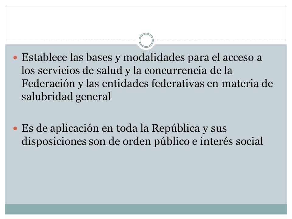 Establece las bases y modalidades para el acceso a los servicios de salud y la concurrencia de la Federación y las entidades federativas en materia de