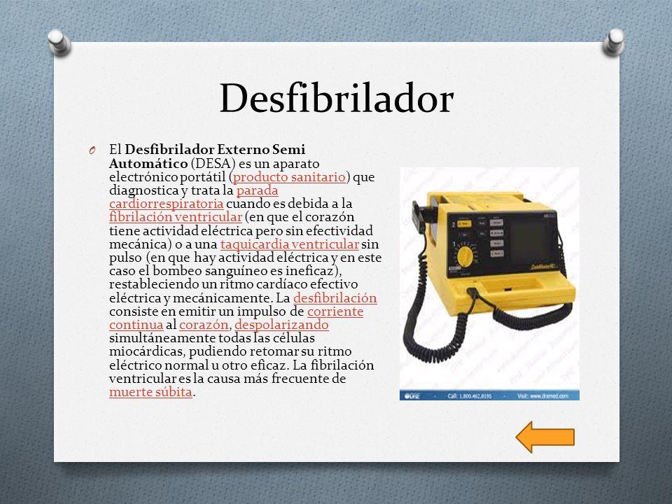 Desfibrilador O El Desfibrilador Externo Semi Automático (DESA) es un aparato electrónico portátil (producto sanitario) que diagnostica y trata la par