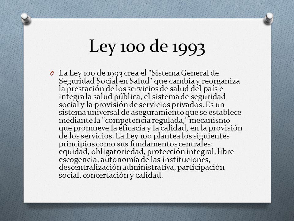 Ley 100 de 1993 O La Ley 100 de 1993 crea el