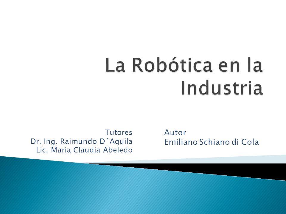 Tutores Dr. Ing. Raimundo D´Aquila Lic. Maria Claudia Abeledo Autor Emiliano Schiano di Cola