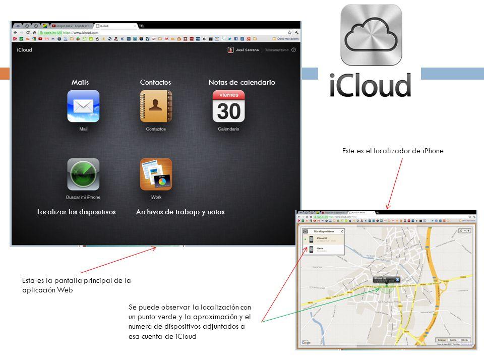 Esta es la pantalla principal de la aplicación Web MailsContactosNotas de calendario Localizar los dispositivosArchivos de trabajo y notas Este es el localizador de iPhone Se puede observar la localización con un punto verde y la aproximación y el numero de dispositivos adjuntados a esa cuenta de iCloud