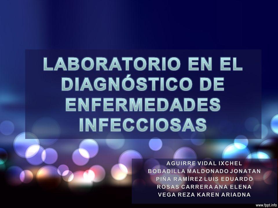 El laboratorio nos ayuda a conocer el agente etiológico.El laboratorio nos ayuda a conocer el agente etiológico.