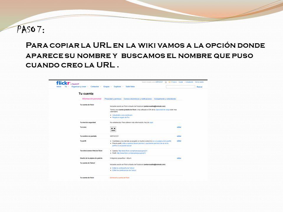 PASO 7: Para copiar la URL en la wiki vamos a la opción donde aparece su nombre y buscamos el nombre que puso cuando creo la URL.