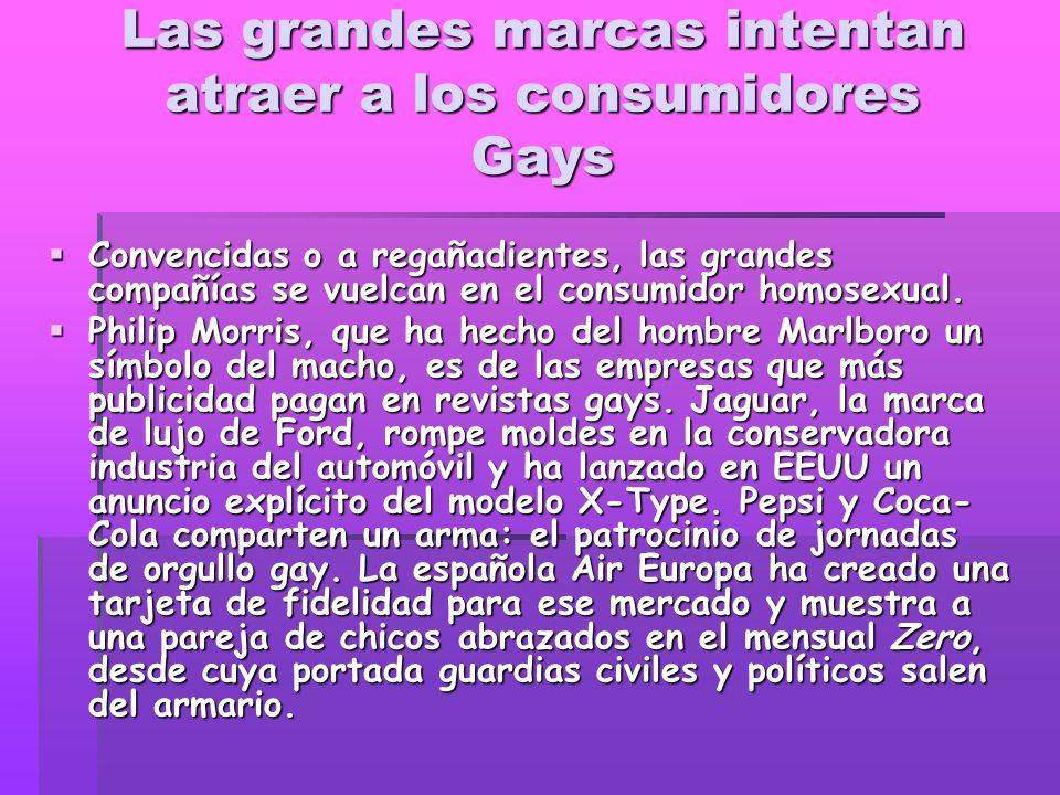 Las grandes marcas intentan atraer a los consumidores Gays Convencidas o a regañadientes, las grandes compañías se vuelcan en el consumidor homosexual.
