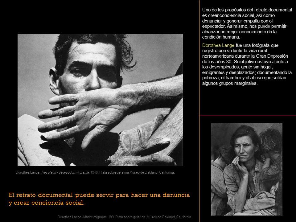 Dorothea Lange, Recolector de algodón migrante, 1940. Plata sobre gelatina Museo de Oakland, California. El retrato documental puede servir para hacer