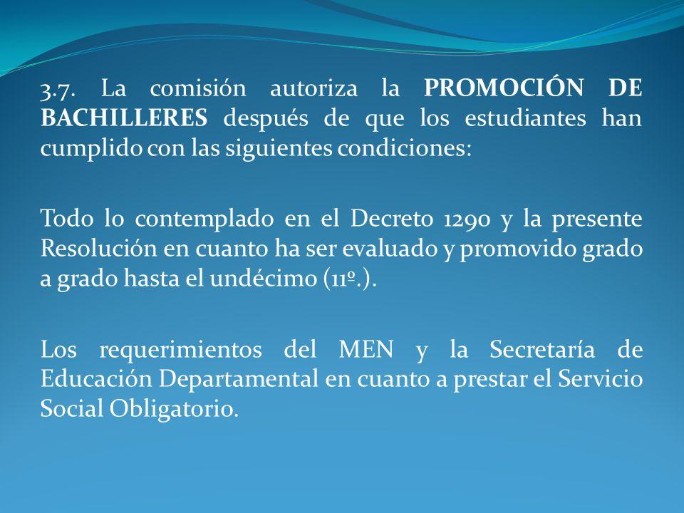 3.7. La comisión autoriza la PROMOCIÓN DE BACHILLERES después de que los estudiantes han cumplido con las siguientes condiciones: Todo lo contemplado