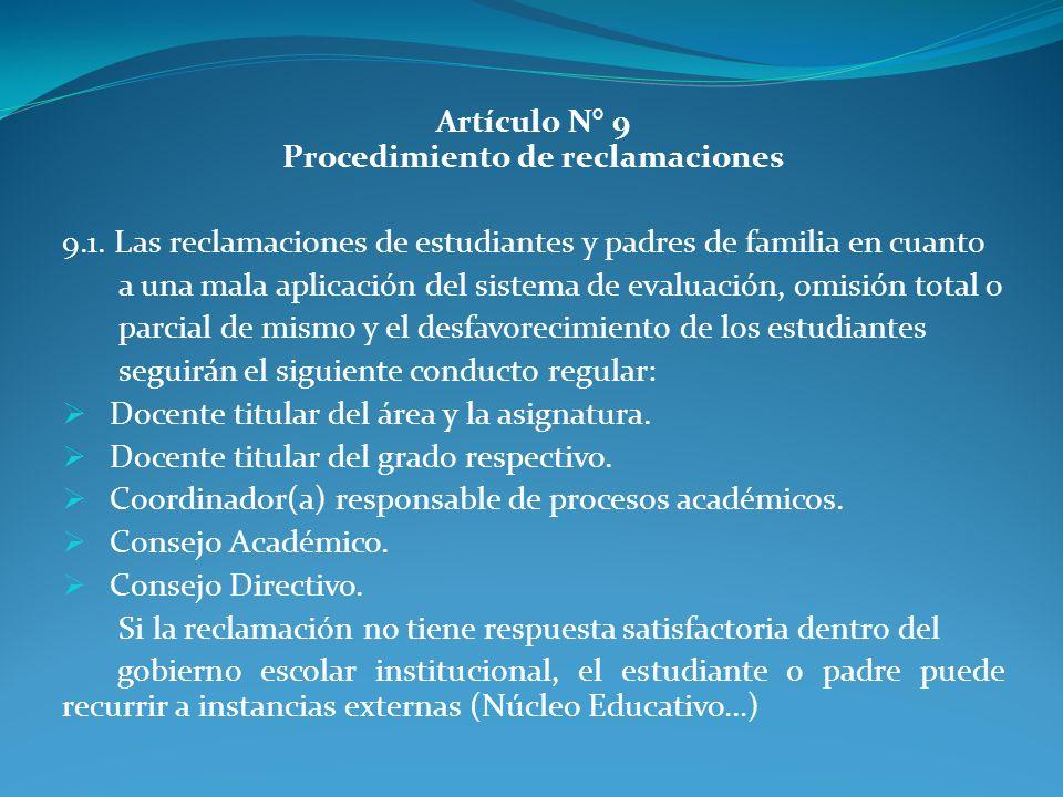 Artículo N° 9 Procedimiento de reclamaciones 9.1. Las reclamaciones de estudiantes y padres de familia en cuanto a una mala aplicación del sistema de