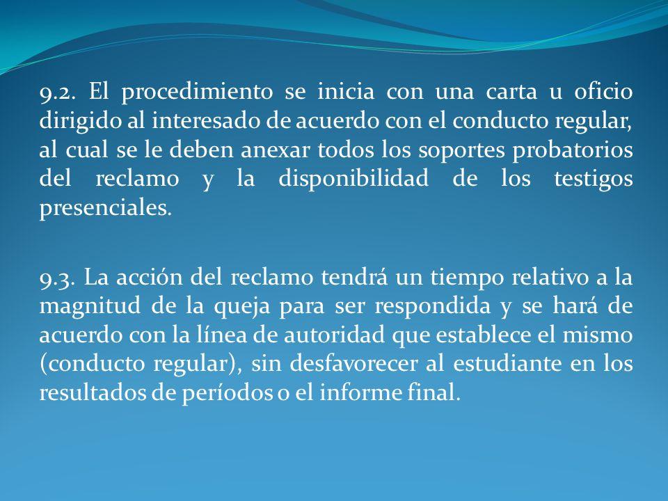 9.2. El procedimiento se inicia con una carta u oficio dirigido al interesado de acuerdo con el conducto regular, al cual se le deben anexar todos los