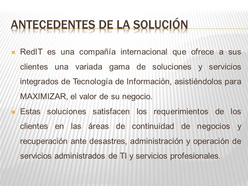 RedIT es una compañía internacional que ofrece a sus clientes una variada gama de soluciones y servicios integrados de Tecnología de Información, asis