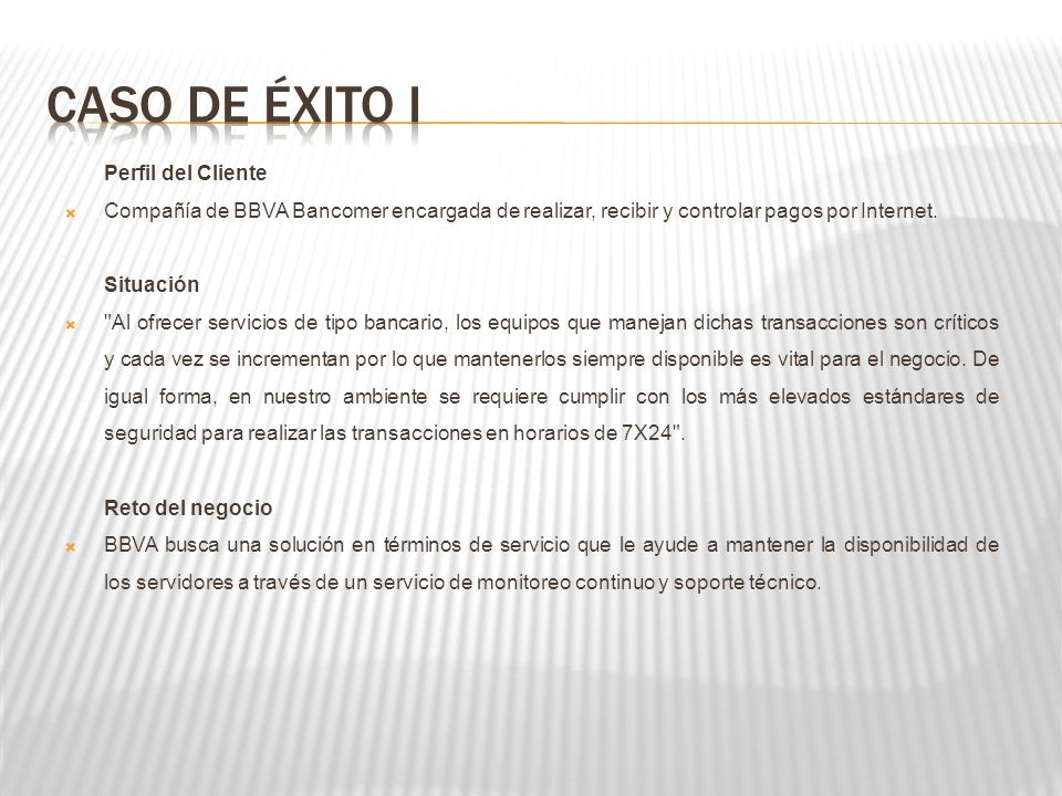 Perfil del Cliente Compañía de BBVA Bancomer encargada de realizar, recibir y controlar pagos por Internet. Situación