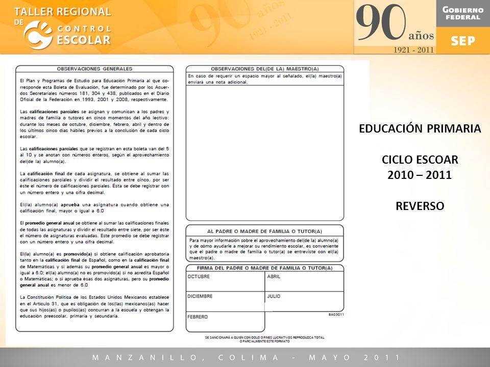EDUCACIÓN PRIMARIA CICLO ESCOAR 2010 – 2011 REVERSO