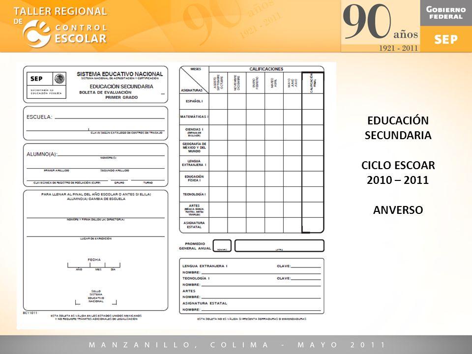 EDUCACIÓN SECUNDARIA CICLO ESCOAR 2010 – 2011 ANVERSO