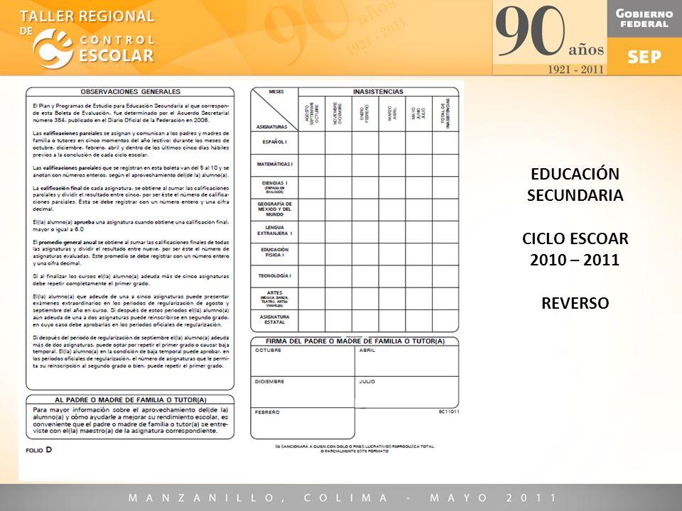 EDUCACIÓN SECUNDARIA CICLO ESCOAR 2010 – 2011 REVERSO