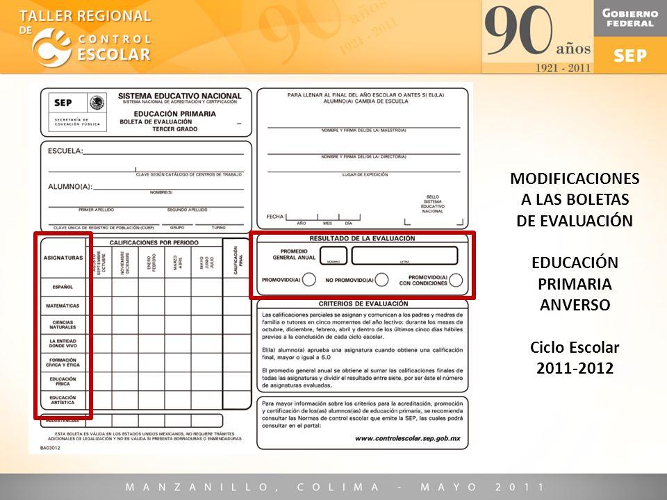 MODIFICACIONES A LAS BOLETAS DE EVALUACIÓN EDUCACIÓN PRIMARIA ANVERSO Ciclo Escolar 2011-2012