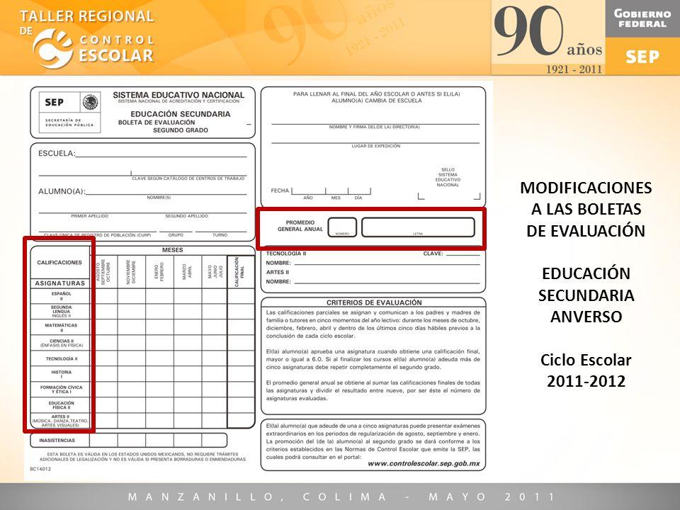 MODIFICACIONES A LAS BOLETAS DE EVALUACIÓN EDUCACIÓN SECUNDARIA ANVERSO Ciclo Escolar 2011-2012