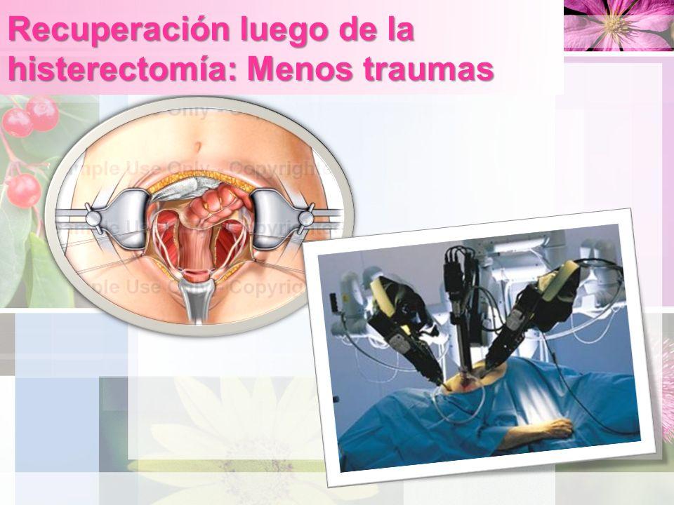 Recuperación luego de la histerectomía: Menos traumas
