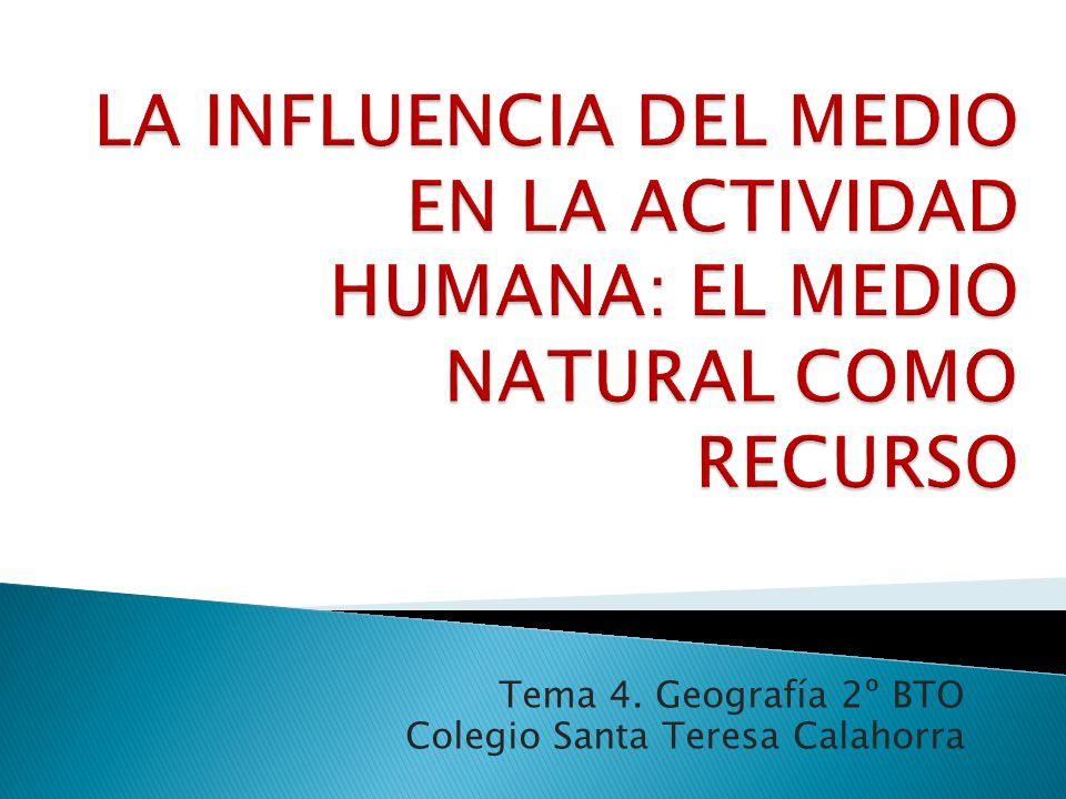 Tema 4. Geografía 2º BTO Colegio Santa Teresa Calahorra
