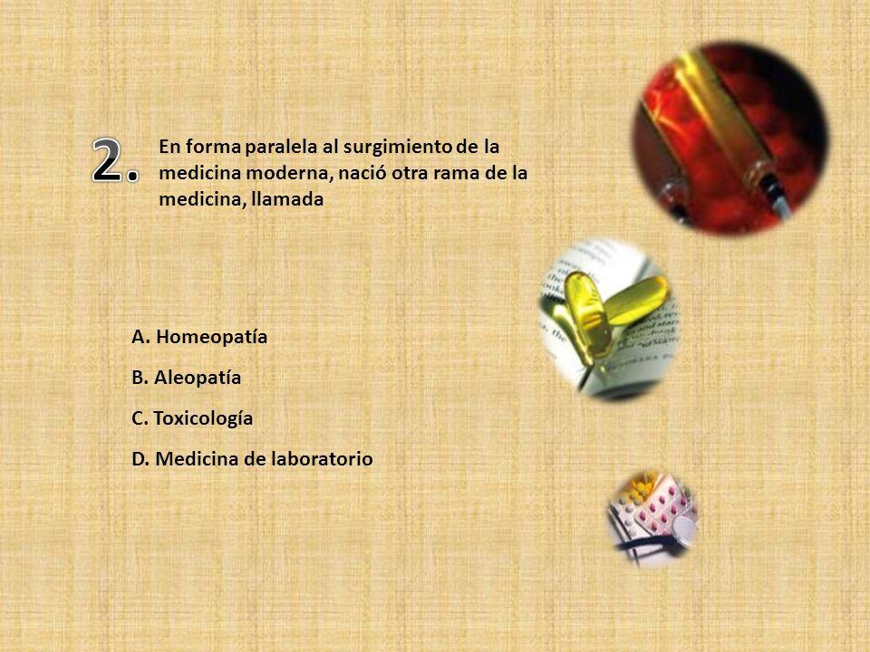 En forma paralela al surgimiento de la medicina moderna, nació otra rama de la medicina, llamada A.