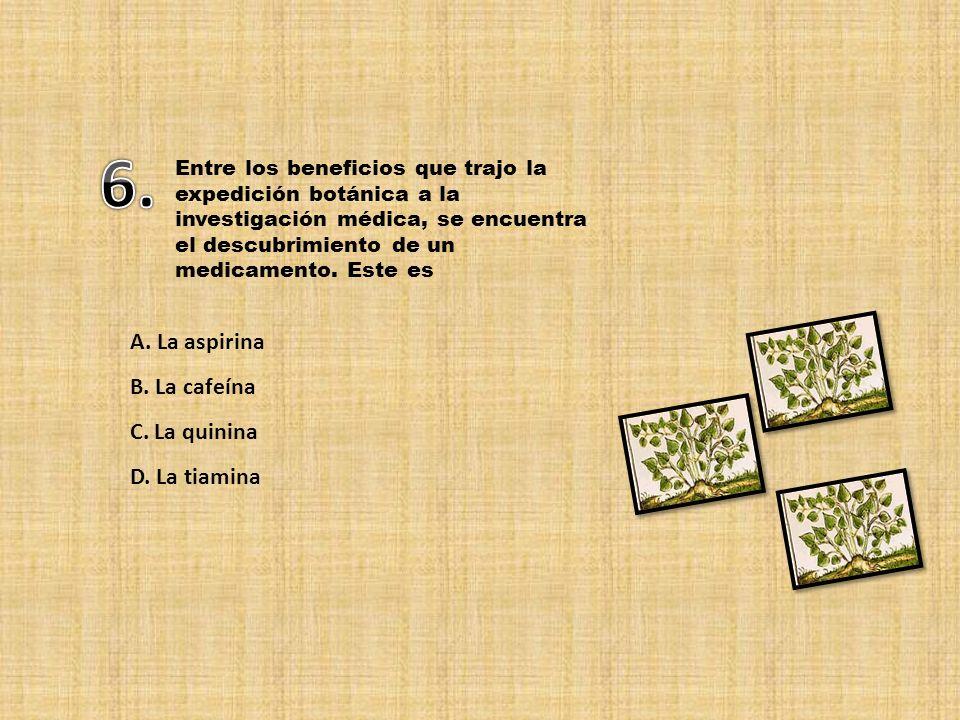 Entre los beneficios que trajo la expedición botánica a la investigación médica, se encuentra el descubrimiento de un medicamento.