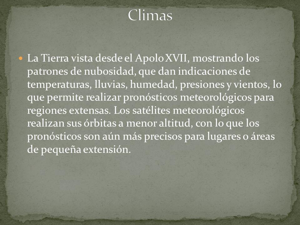 La Tierra vista desde el Apolo XVII, mostrando los patrones de nubosidad, que dan indicaciones de temperaturas, lluvias, humedad, presiones y vientos, lo que permite realizar pronósticos meteorológicos para regiones extensas.