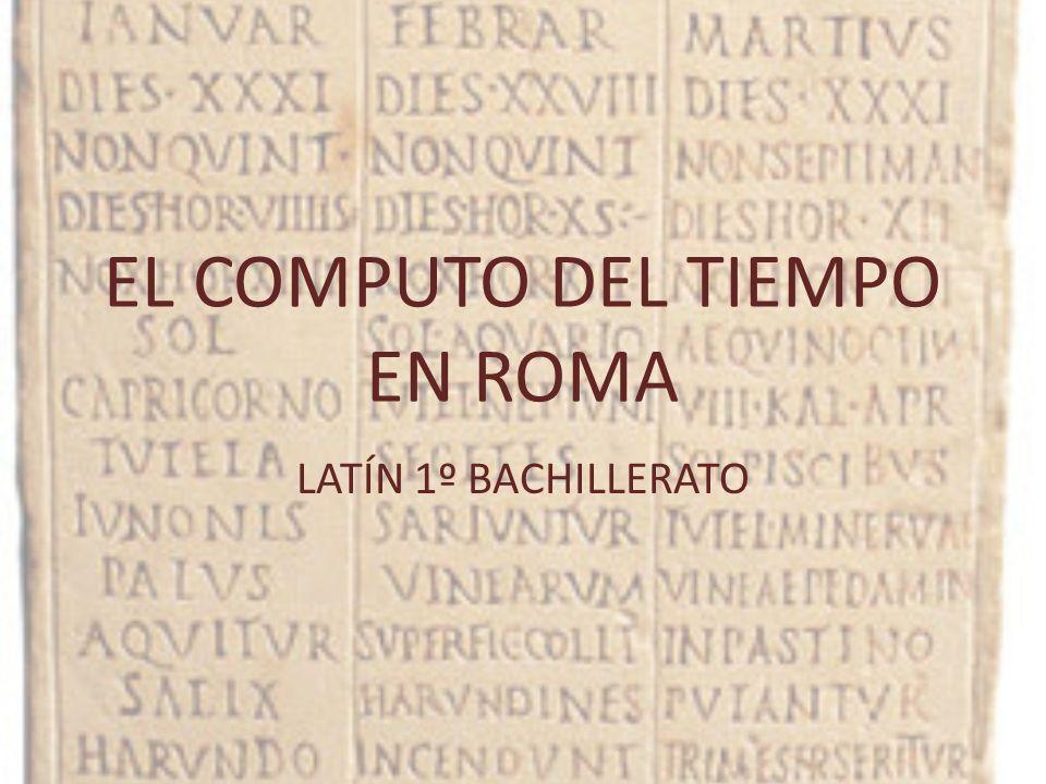 EL COMPUTO DEL TIEMPO EN ROMA LATÍN 1º BACHILLERATO