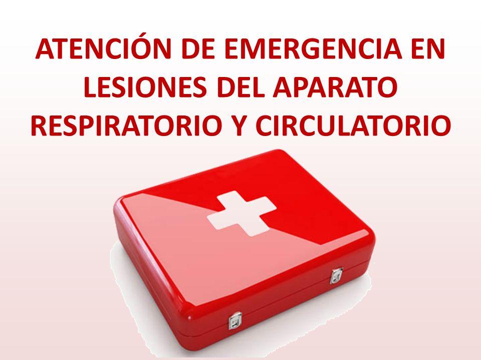 ATENCIÓN DE EMERGENCIA EN LESIONES DEL APARATO RESPIRATORIO Y CIRCULATORIO