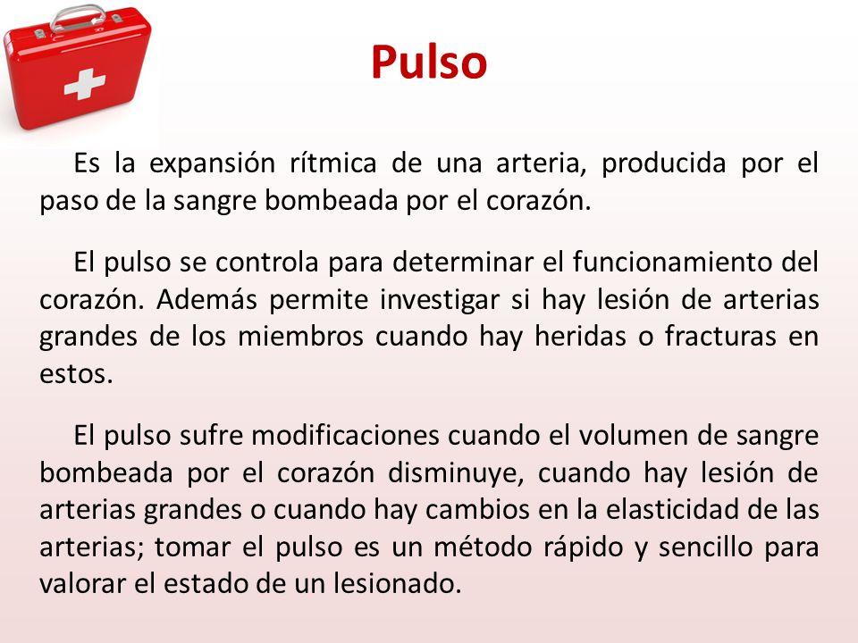 Pulso Es la expansión rítmica de una arteria, producida por el paso de la sangre bombeada por el corazón. El pulso se controla para determinar el func