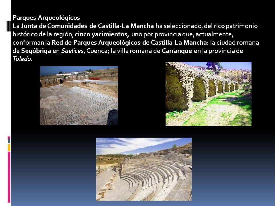Parques Arqueológicos La Junta de Comunidades de Castilla-La Mancha ha seleccionado, del rico patrimonio histórico de la región, cinco yacimientos, un