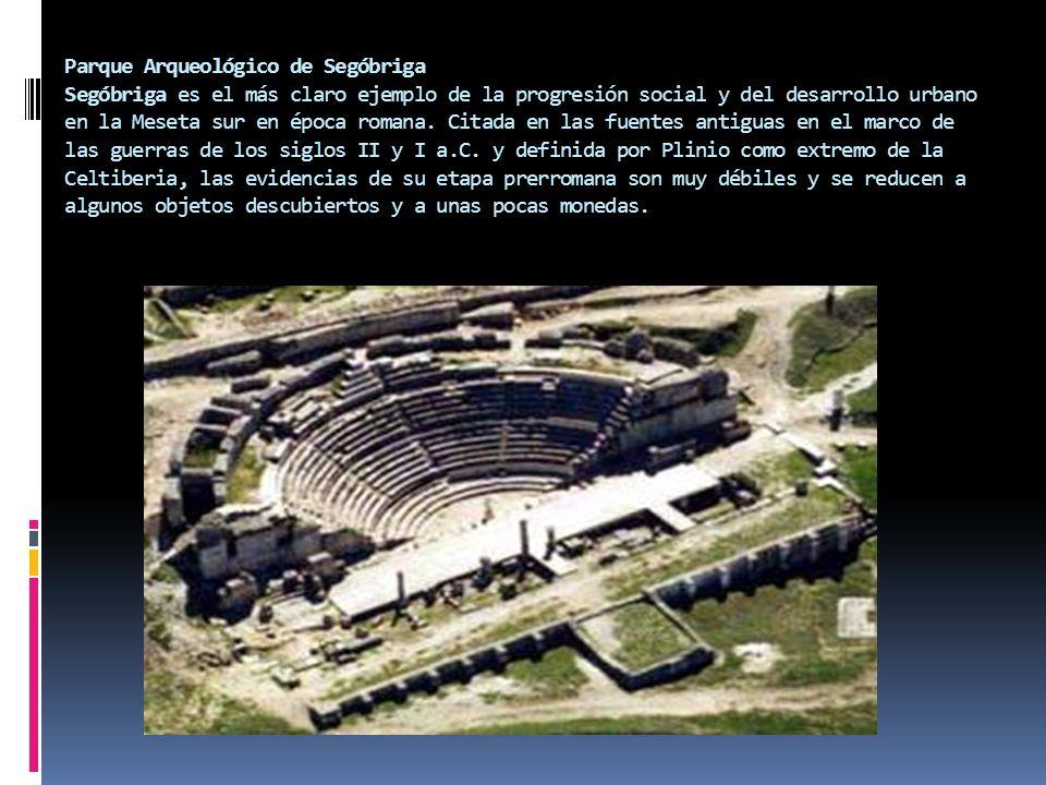 Parque Arqueológico de Segóbriga Segóbriga es el más claro ejemplo de la progresión social y del desarrollo urbano en la Meseta sur en época romana. C
