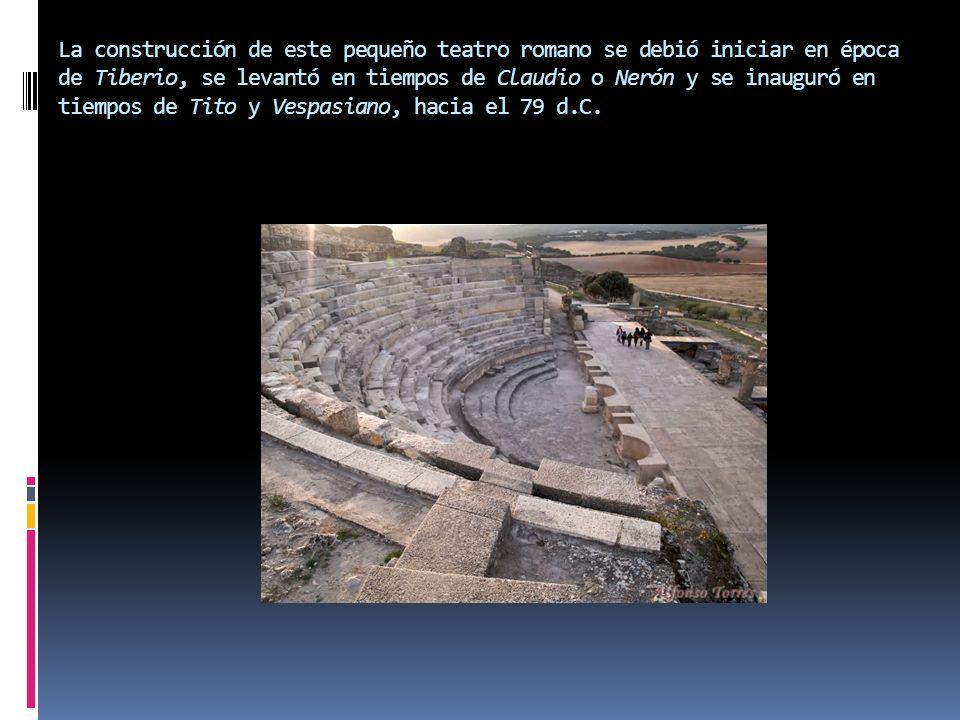 La construcción de este pequeño teatro romano se debió iniciar en época de Tiberio, se levantó en tiempos de Claudio o Nerón y se inauguró en tiempos