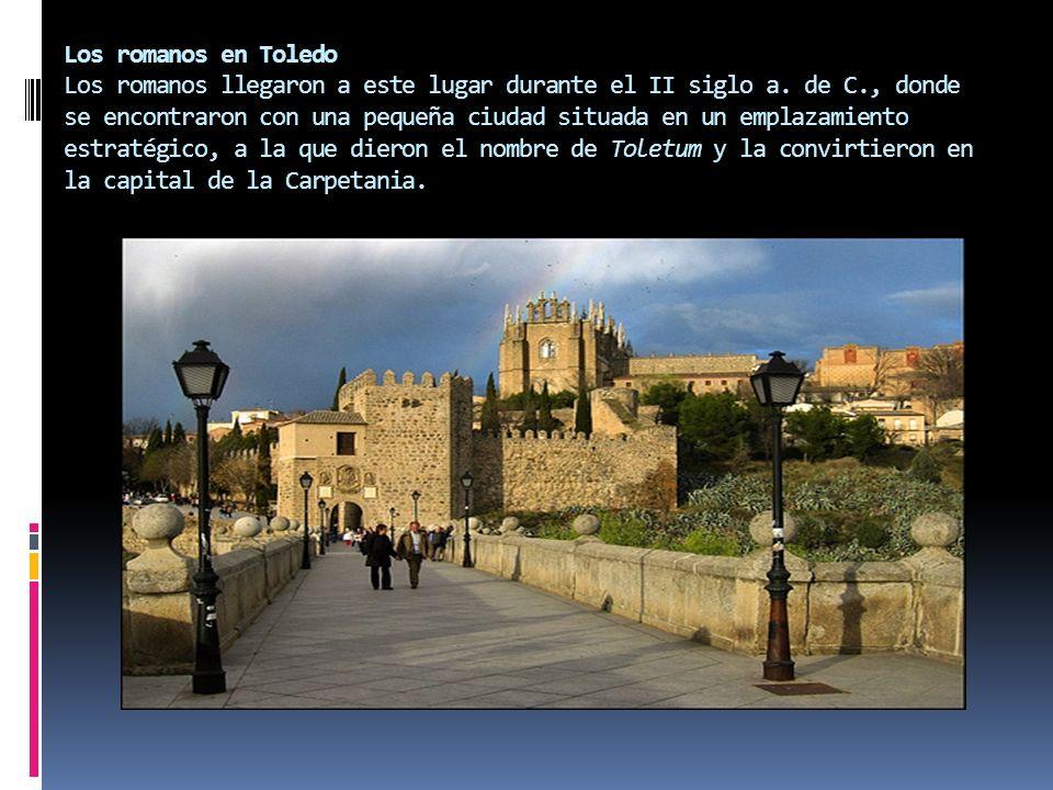 Los romanos en Toledo Los romanos llegaron a este lugar durante el II siglo a. de C., donde se encontraron con una pequeña ciudad situada en un emplaz